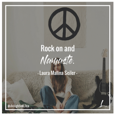"""Rock on and Namasté"" - Laura Malina Seiler"