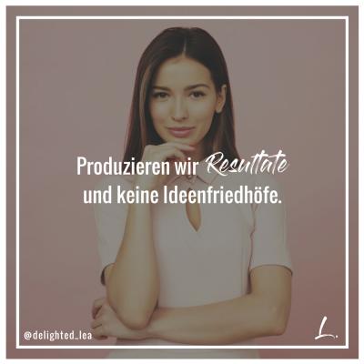 """""""Produzieren wir Resultate und keine Ideenfriedhöfe"""". - Lea Ernst"""