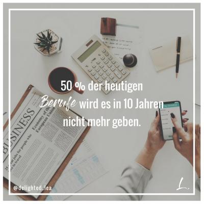 """""""50% der heutigen Berufe wird es in 10 Jahren nicht mehr geben"""" - Lea Ernst"""