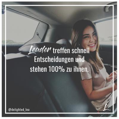 """""""Leader treffen schnell Entscheidungen und stehen 100% zu ihnen."""" - Lea Ernst"""