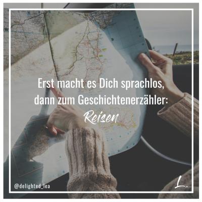 """""""Erst macht es Dich sprachlos, dann zum Geschichtenerzähler: Reisen"""" - Lea Ernst"""