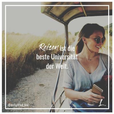 """""""Reisen ist die beste Universität der Welt"""" - Lea Ernst"""
