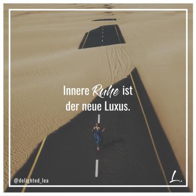 """""""Innere Ruhe ist der neue Luxus."""" - Lea Ernst"""