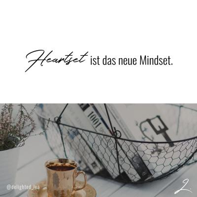 """""""Heartset ist das neue Mindset"""" - Lea Ernst"""